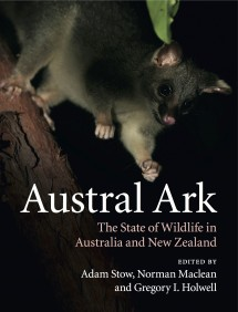 Austral Ark presents the special features and historical context of Austral biota, and explains what is being conserved and why.